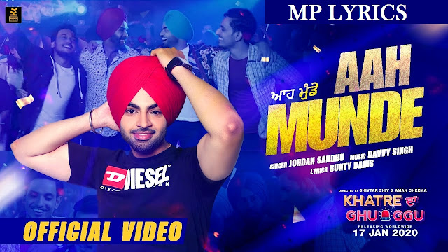 new punjabi song | [Jordan Sandhu] Aah Munde song video & mp3 download | download punjabi song | Aah Munde [Jordan Sandhu] Lyrics