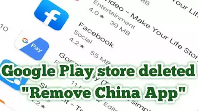 Remove China Apps have been remove from Play Store