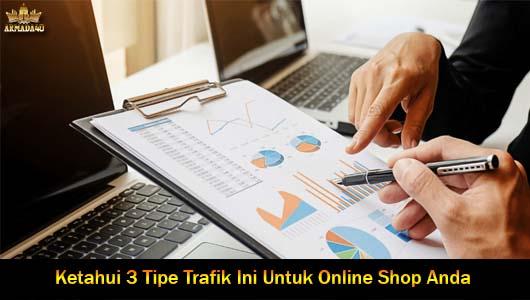Ketahui 3 Tipe Trafik Ini Untuk Online Shop Anda