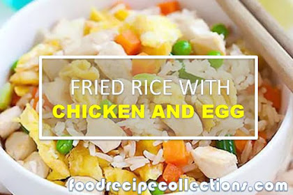 FRIED RICE WITH CHICKEN AND EGG RECIPE