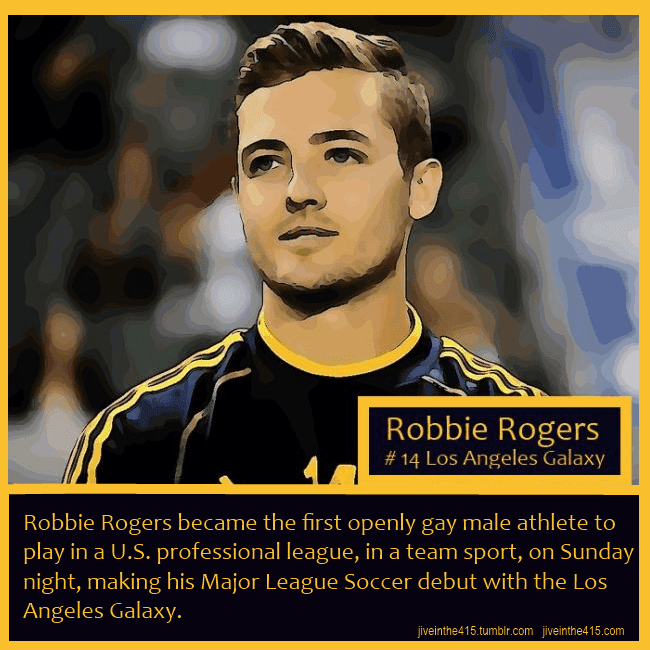 Gay Los Angeles Galaxy player Robbie Rogers made history last night.