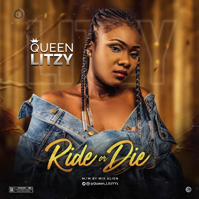 MUSIC: Queen Litzy - Ride Or Die