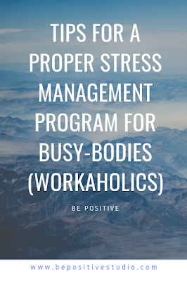 Tips For A Proper Stress Management Program For Busy-Bodies