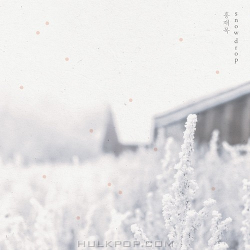 Hong Jae Mok – Snowdrop – Single
