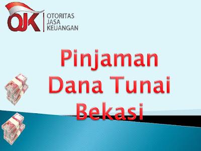 Pinjaman DanaTunai Bekasi, Pinjaman DanaTunai Bekasi Jawa Barat