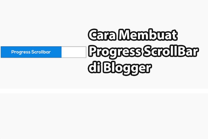 Cara Membuat Progress ScrollBar di Blogger