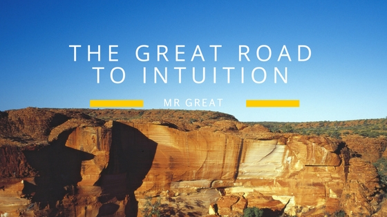 The Great Road to Intuition