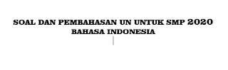 Soal Bahasa Indonesia Dan Pembahasan Lengkap UN Untuk SMP Terbaru 2020/2021 (NO 1-10)