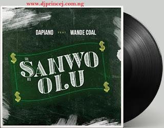 Free Download Dapiano ft. Wande Coal - Sanwo Olu mp3