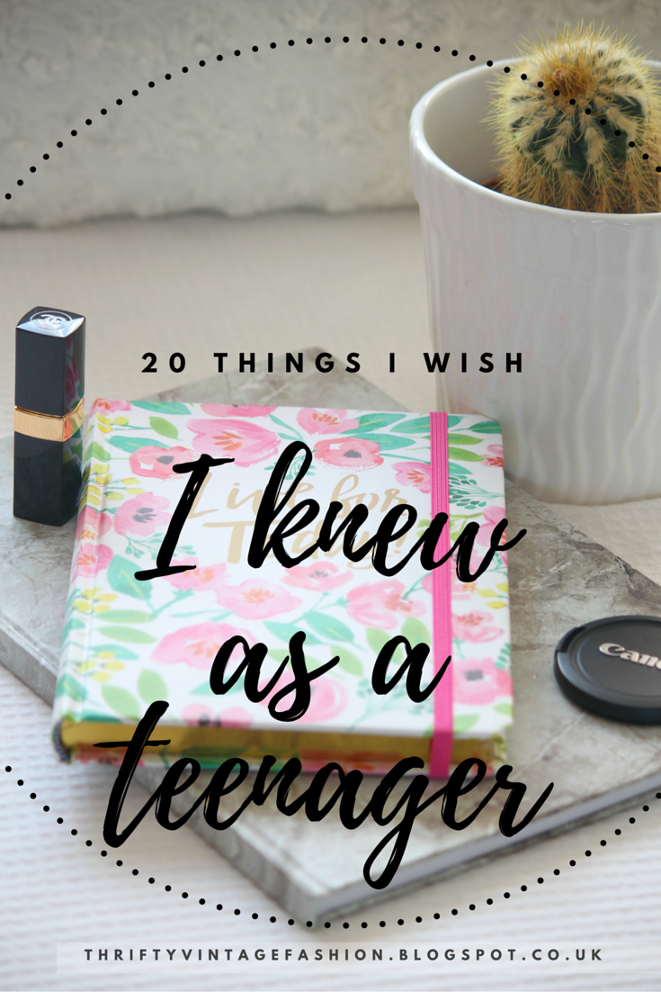 20 Things I Wish I Knew As a Teenager UK Lifestyle blogger Pintrest list Buzzfeed
