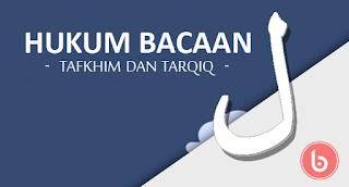Hukum Bacaan Lam ل (Tafkhim & Tarqiq) Besert Contohnya