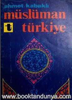 Ahmet Kabaklı - Müslüman Türkiye
