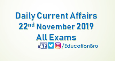 Daily Current Affairs 22nd November 2019 For All Government Examinations