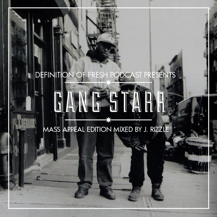 DEFINITION OF FRESH PODCAST: GANG STARR MASS APPEAL EDITION
