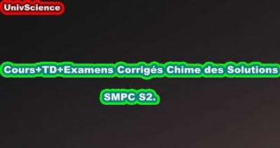 Cours+TD+Examens Corrigés Chime des Solutions SMPC S2.