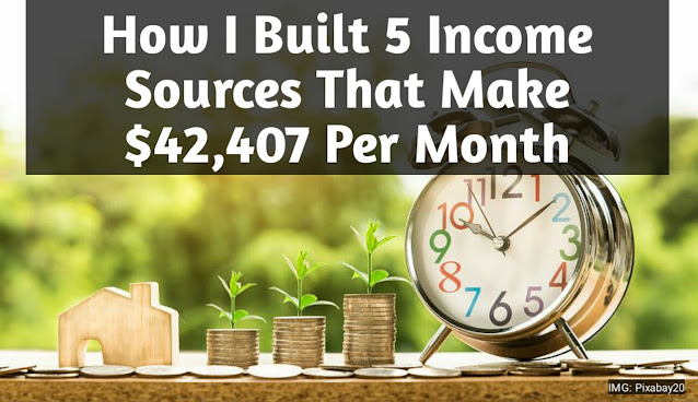 How I Built 5 Income Sources That Make $42,407 Per Month