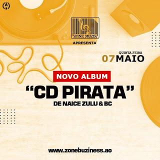 Naice Zulu & BC - CD Pirata