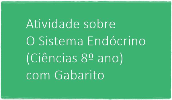 atividade-sobre-o-sistema-endocrino-ciencias-8-ano-com-gabarito