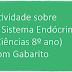 Atividade sobre O Sistema Endócrino (Ciências 8º ano) com Gabarito