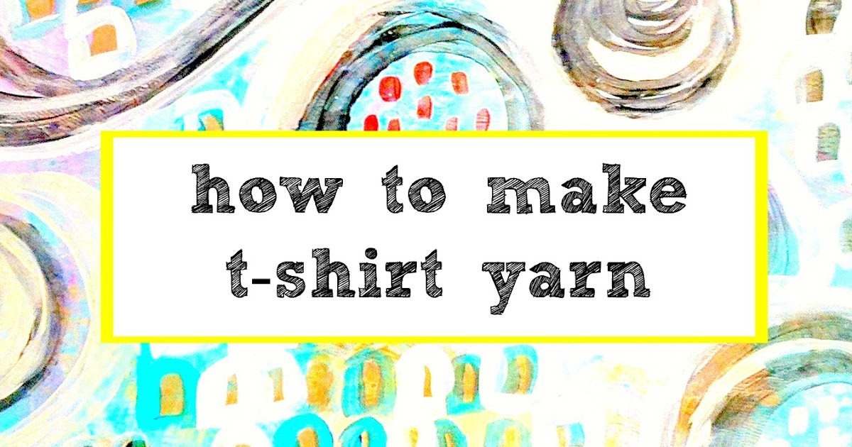 Alma Stoller: Video Tutorial: how to make t-shirt yarn