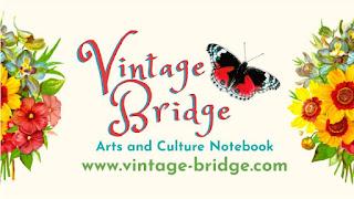 Vintage Bridge Arts and Culture Blog by Bridget Eileen