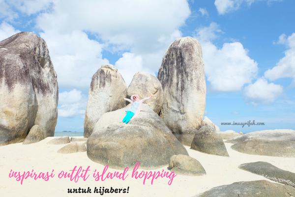 Inspirasi Outfit Island Hopping Untuk Hijabers