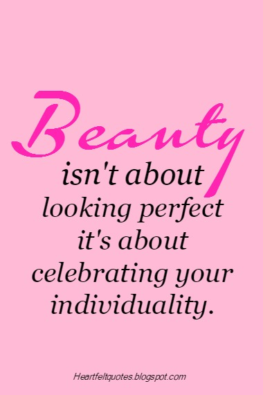 Beauty Isnt About Looking Perfect Its Celebrating Your Individuality