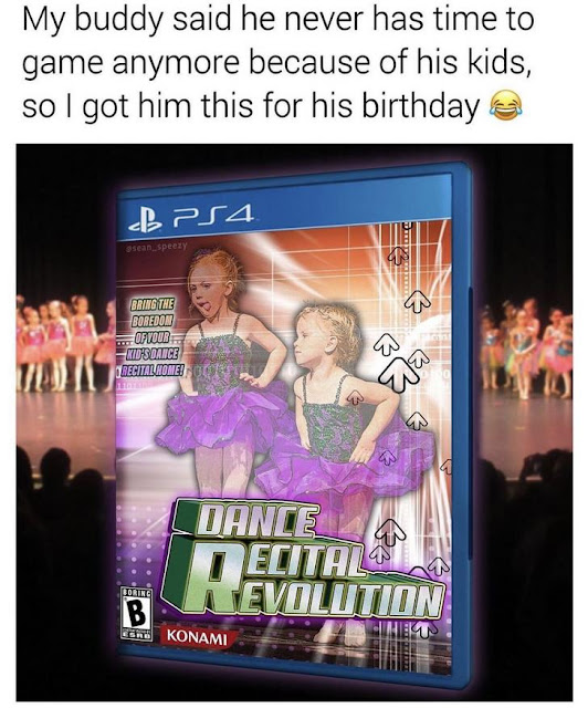 television program - My buddy said he never has time to game anymore because of his kids, so I got him this for his birthday B PS4 ssean_speezy B Bring The Boredon Of Your Kid'S Dance T Recital Home! 13 Dance Ecitalo Nevolution Boring Konami