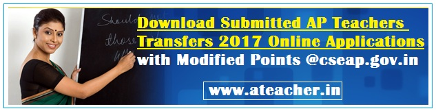 Download Submitted AP Teachers Transfers 2017 Online Applications with Modified Points @cseap.gov.in