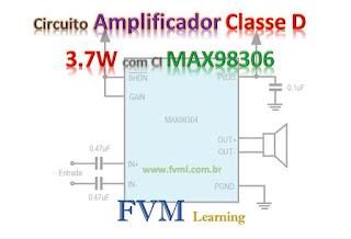 Circuito Amplificador Classe D 3.7W com CI MAX98306
