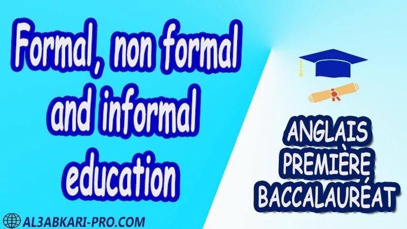 Formal, non formal and informal education - Grammar Courses - Anglais Première baccalauréat PDF English 1 ère Bac première baccalauréat 1 er bac 1 ere