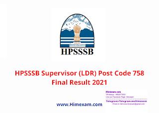 HPSSSB Supervisor (LDR) Post Code 758 Final Result 2021