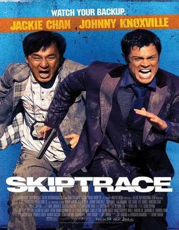 Poster Of Skiptrace 2016 Dual Audio 720p BRRip [Hindi - English] ESubs Free Download Watch Online downloadhub.net