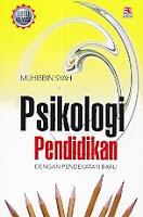 PSIKOLOGI PENDIDIKAN DENGAN PENDEKATAN BARU Pengarang : Muhibbin Syah Penerbit : Rosda