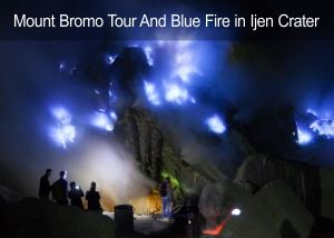 Mount Bromo Sunrise Tour Package and Blue Fire Tour