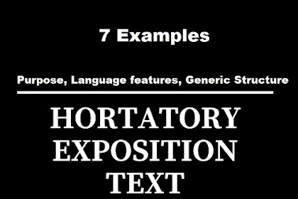 7 Examples of Hortatory Exposition Text with Generic Structure