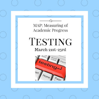 MAP Testing will take place March 21st - 23rd