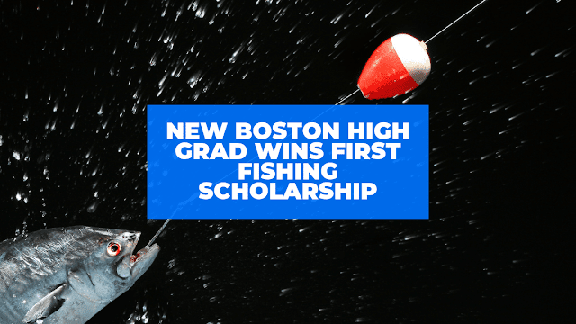Recent New Boston grad wins first angling college scholarship
