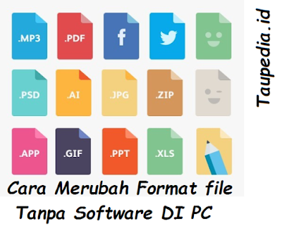 Cara Mengubah Format File (Extension) Tanpa Software All Windows