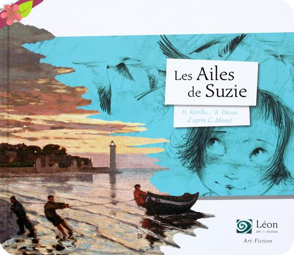 Les Ailes de Suzie d'Hélène Kérillis et Xavière Devos d'après Claude Monet - Léon art & stories
