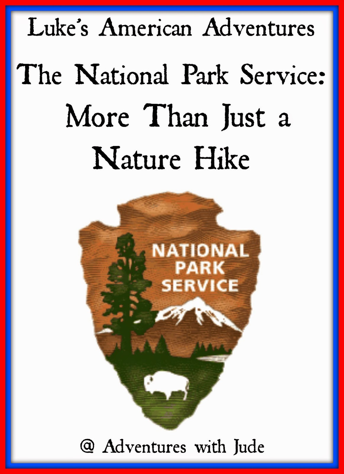 National Park Service More Than Just A Nature Hike