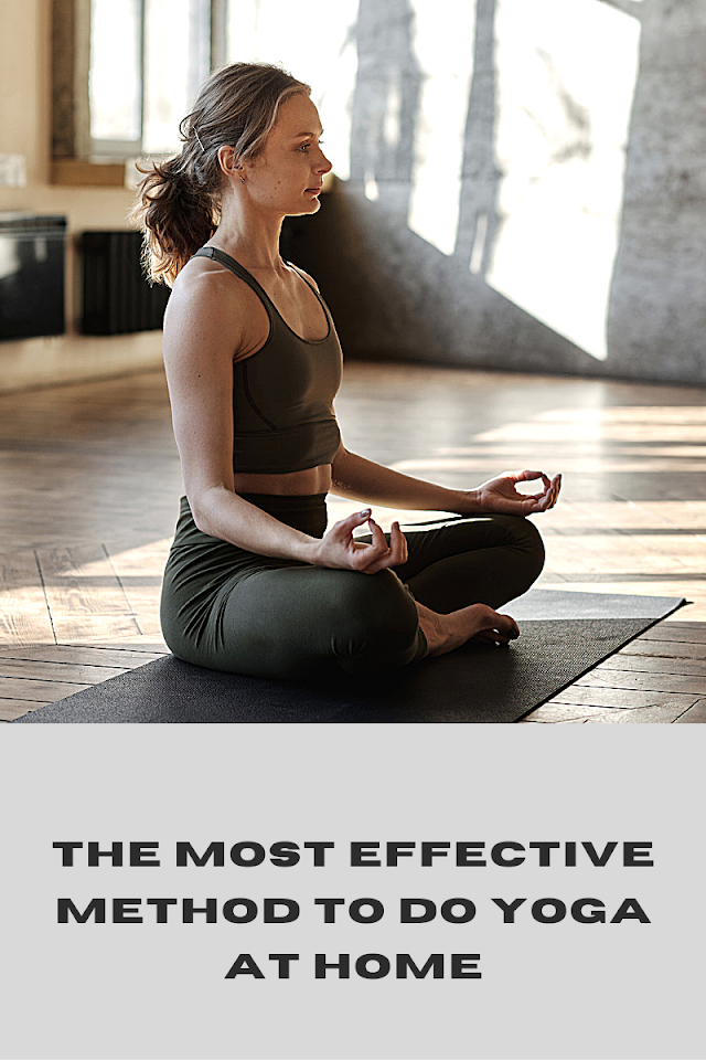 The most effective method to do yoga at home