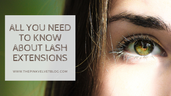 All You Need To Know About Lash Extensions
