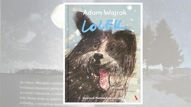 """Adam Wajrak, """"Lolek"""" / recenzuje Marta Szloser"""