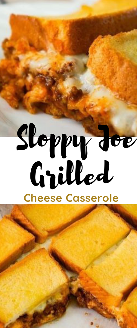 Slopy joe grilled cheese casserole #mozzarella #chesse