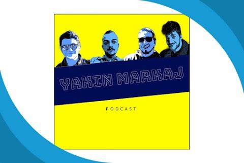 Yakın Markaj Podcast