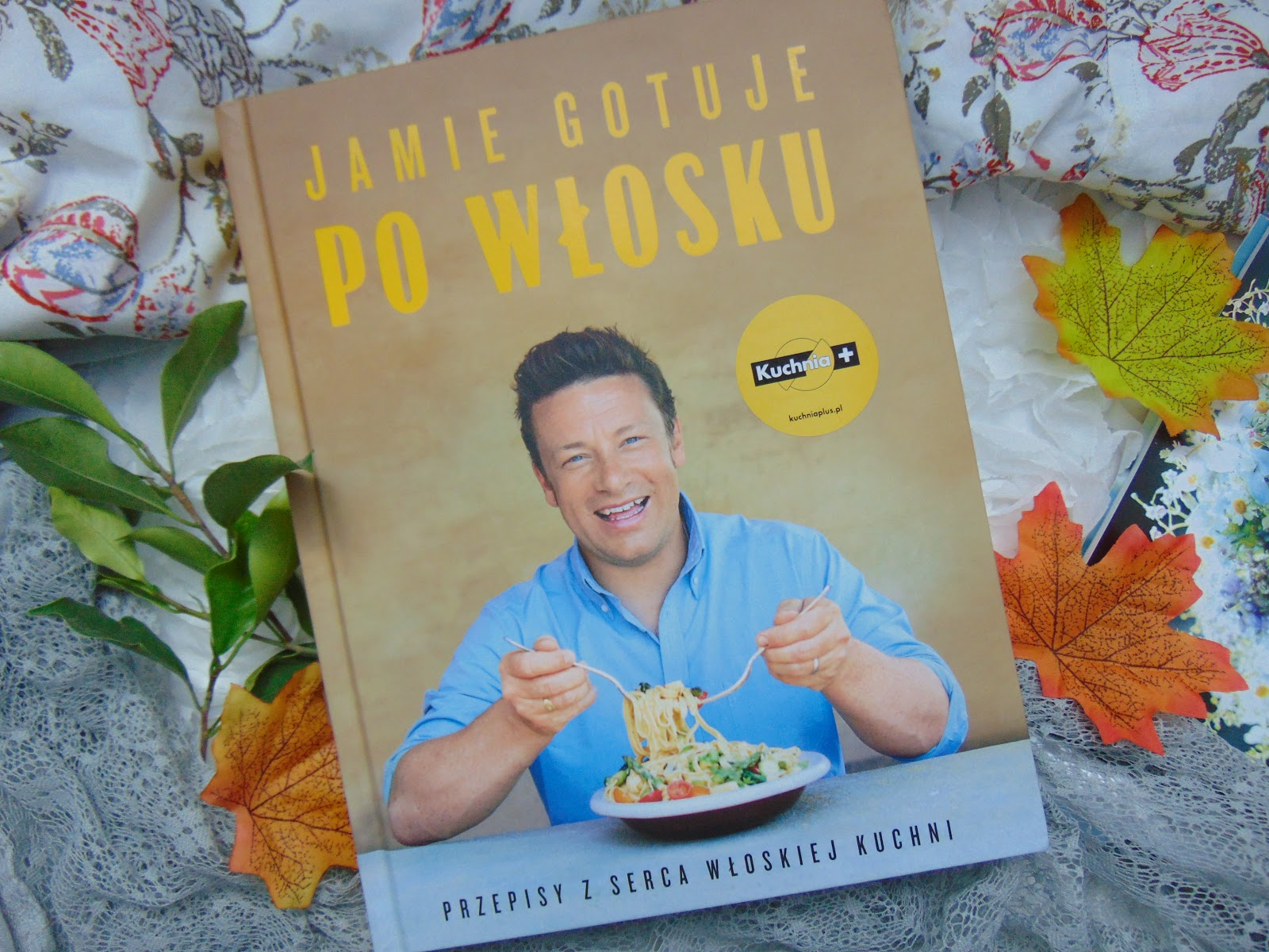 Jamie Gotuje Po Włosku Przepisy Z Serca Włoskiej Kuchni