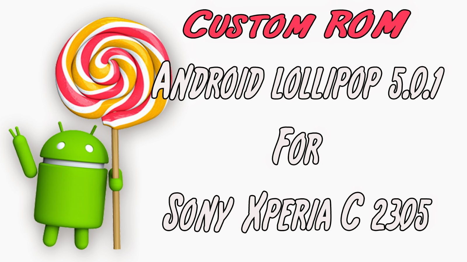 Android Lollipop 5 0 1 For Sony Xperia C 2305 - AndroidMkab com