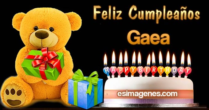 Feliz Cumpleaños Gaea
