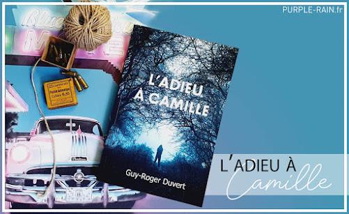 Blog Purplerain - Livre : L'adieu à Camille • Guy-Roger Duvert